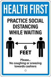 HEALTH FIRST  - Practice Social Distancing Sign (Screen-printed, 8+ Years Life) Notice,spread,infectious,disease,coronavirus,COVID-19,clean hands,soap and water,hand sanitizer,cover nose,cover mouth,tissue,flexed elbow,flex elbow,cough,sneeze,coughing,sneezing,avoid contact,cold or flu-like symptoms,pandemic,sign to post,signs to post,sign,order,purchase,business sign,health notice,proper hygiene,combat spread of virus