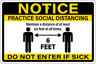 NOTICE - Practice Social Distancing Sign (Screen-printed, 8+ Years Life) Notice,spread,infectious,disease,coronavirus,COVID-19,clean hands,soap and water,hand sanitizer,cover nose,cover mouth,tissue,flexed elbow,flex elbow,cough,sneeze,coughing,sneezing,avoid contact,cold or flu-like symptoms,pandemic,sign to post,signs to post,sign,order,purchase,business sign,health notice,proper hygiene,combat spread of virus