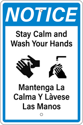NOTICE - Stay Calm and Wash Your Hands Sign (Screen-printed, 8+ Years Life) Notice,spread,infectious,disease,coronavirus,COVID-19,clean hands,soap and water,hand sanitizer,cover nose,cover mouth,tissue,flexed elbow,flex elbow,cough,sneeze,coughing,sneezing,avoid contact,cold or flu-like symptoms,pandemic,sign to post,signs to post,sign,order,purchase,business sign,health notice,proper hygiene,combat spread of virus