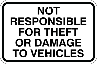 Not Responsible for Theft or Damage