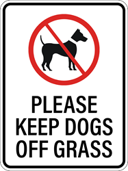 Please Keep Dogs Off Grass Sign (Screen-printed, 8+ Years Life)