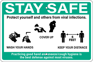 STAY SAFE Sign (Screen-printed, 8+ Years Life) Notice,spread,infectious,disease,coronavirus,COVID-19,clean hands,soap and water,hand sanitizer,cover nose,cover mouth,tissue,flexed elbow,flex elbow,cough,sneeze,coughing,sneezing,avoid contact,cold or flu-like symptoms,pandemic,sign to post,signs to post,sign,order,purchase,business sign,health notice,proper hygiene,combat spread of virus