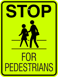 STOP for Pedestrians Sign (w/ Symbol) (Screen-printed, 8+ Years Life)