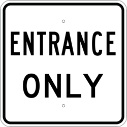 Entrance Only Sign (Screen-printed, 8+ Years Life)