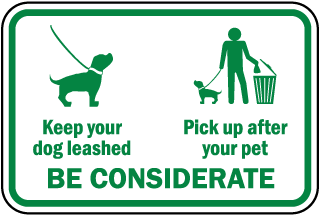 Be Considerate - Leash and Pick Up Sign (Screen-printed, 8+ Years Life)