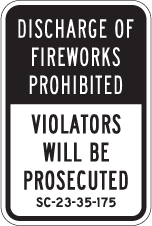 Discharge of Fireworks Prohibited Sign - S. Carolina statute (Screen-printed, 8+ Years Life)