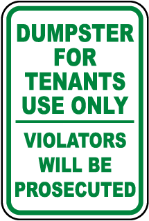 Dumpster for Tenants Use Only - Violators...