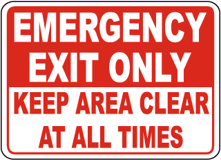 Emergency Exit Only Sign - Keep Area Clear (Screen-printed, 8+ Years Life)