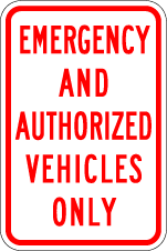 Emergency and Authorized Vehicles Only Sign (Screen-printed, 8+ Years Life)