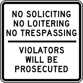 No Soliciting Loitering Trespassing Sign (Screen-printed, 8+ Years Life)
