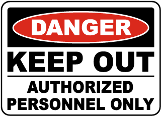 Danger - Keep Out - Auth. Pers. Only Sign (Screen-printed, 8+ Years Life)