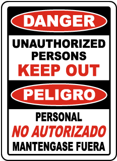 Danger Keep Out Sign (Bilingual) (Screen-printed, 8+ Years Life)