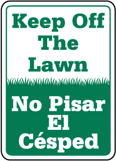 Keep Off The Lawn Sign (Bilingual; Portrait) (Screen-printed, 8+ Years Life)