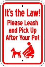 Its the Law! Leash and Pick Up Sign (Screen-printed, 8+ Years Life)
