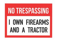NT - I own firearms and a tractor Sign (Screen-printed, 8+ Years Life)