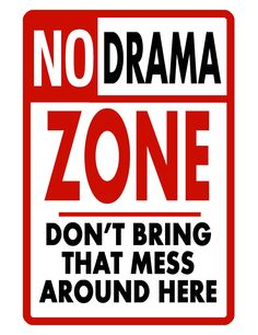 No Drama Zone Sign (Screen-printed, 8+ Years Life)