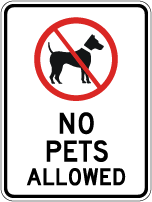 No Pets Allowed Sign (Screen-printed, 8+ Years Life)