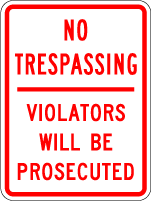 No Trespassing - Violators will be Prosecuted Sign (Screen-printed, 8+ Years Life) No trespassing sign,custom words wording,personalize,area monitored by video camera,authorized vehicle only,authorized vehicle only beyond this point,grounds are under security watch,no dumping violators will be prosecuted,vendors & visitors must register at main office,violators will be prosecuted,