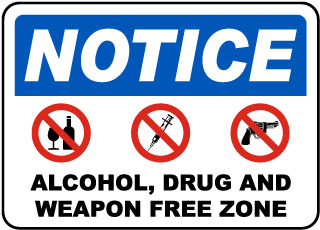 Notice - Alc Drug Weapon Sign w/ Symbols (Screen-printed, 8+ Years Life)