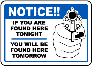 Notice - If you are found here tonight... Sign (Screen-printed, 8+ Years Life)