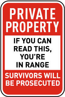Private Property - If you can read this... Sign (Screen-printed, 8+ Years Life)