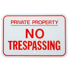 Private Property - No Trespassing Sign (Screen-printed, 8+ Years Life)