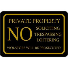 Private Property - No Soliciting... black & gold Sign (Screen-printed, 8+ Years Life)