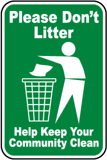 Please Dont Litter Sign - A (Screen-printed, 8+ Years Life)