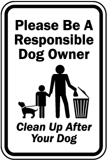 Please be a Responsible Dog Owner Sign (Screen-printed, 8+ Years Life)