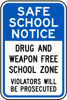 Safe School Notice - Drug and Weapon Free Sign (Screen-printed, 8+ Years Life)