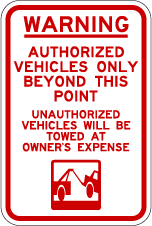 Authorized Vehicles Only Sign (Screen-printed, 8+ Years Life)